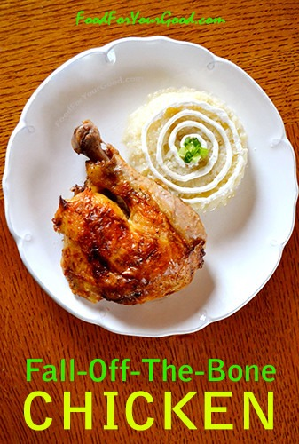 Fall-Off-The-Bone Chicken | FoodForYourGood.com #fall_off_the_bone_chicken