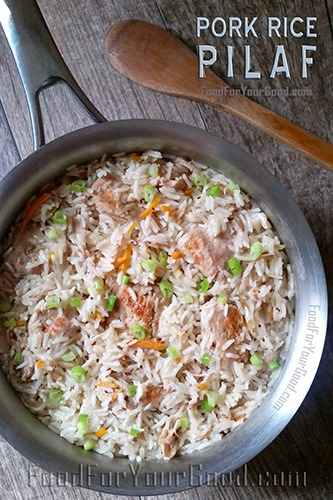 Pork Rice Pilaf | FoodForYourGood.com #pork_rice_pilaf