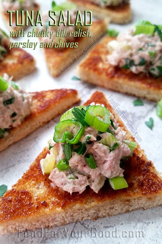 Tuna Salad with Chunky Dill Relish, Parsley and Chives | FoodForYourGood.com #tuna_salad