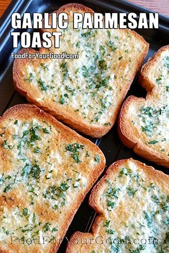 Garlic Parmesan Toast | FoodForYourGood.com #garlic_toast