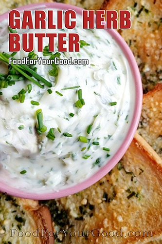 Garlic Herb Butter Recipe | FoodForYourGood.com